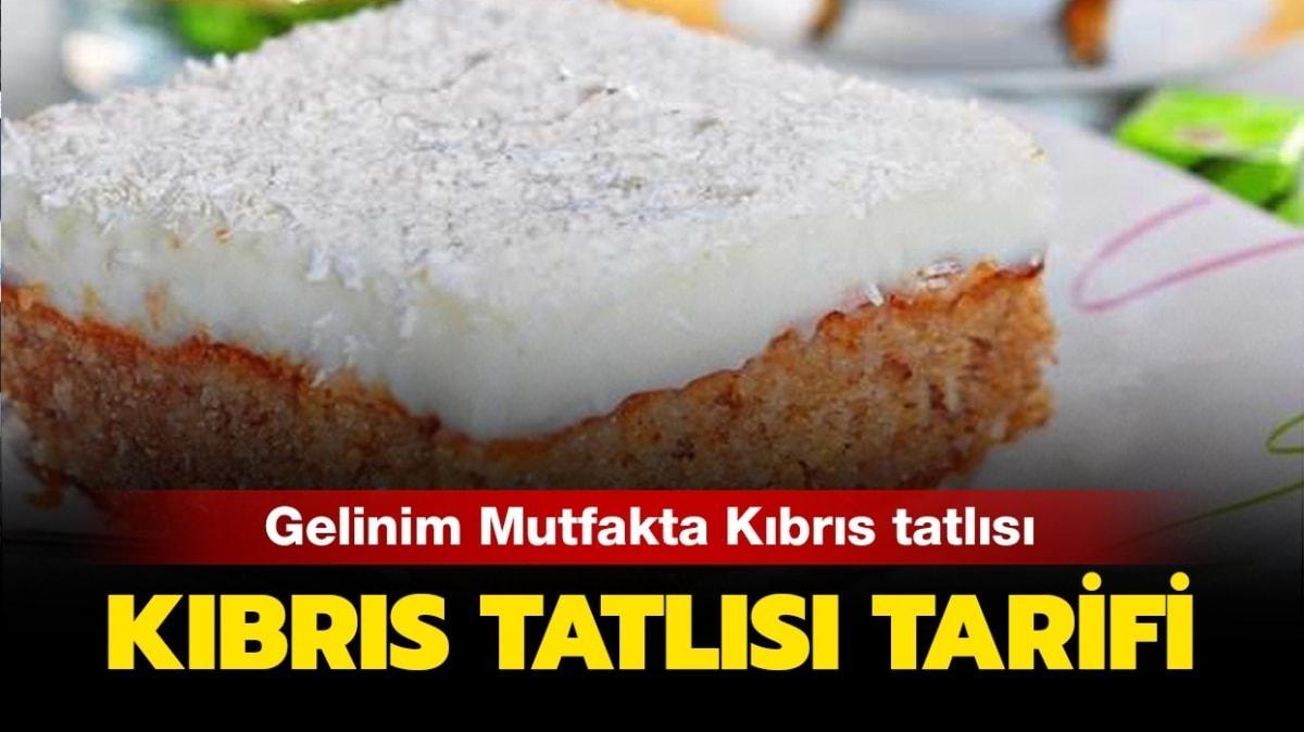 """Gelinim Mutfakta Kıbrıs tatlısı tarifi ve malzemeleri: Kıbrıs tatlısı nasıl yapılır"""""""