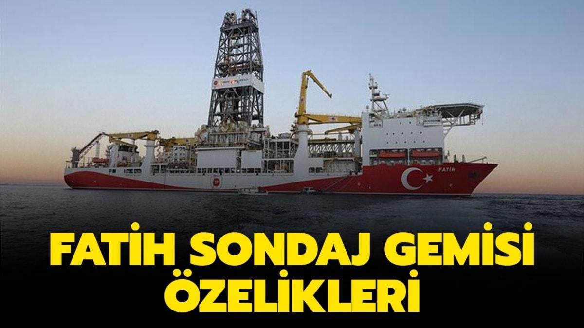 """Fatih Sondaj Gemisi özellikleri nelerdir, kaç metre"""" Yüksek teknolojili Fatih Sondaj Gemisi nerede"""""""