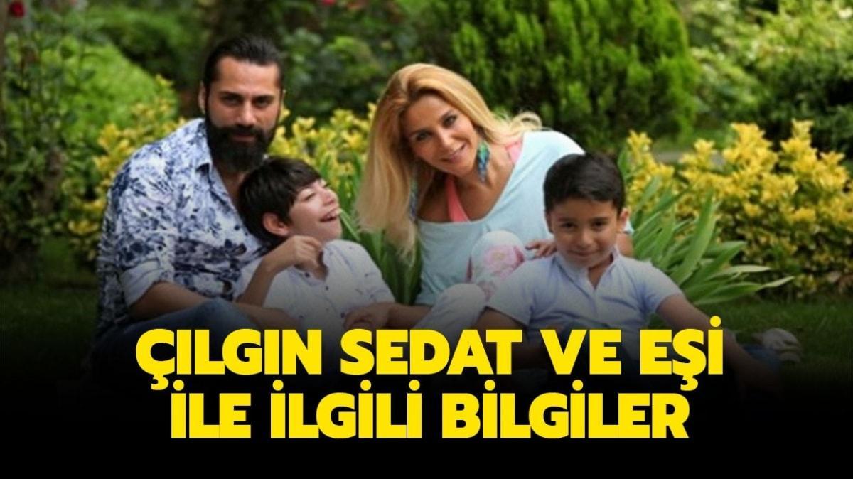"""Çılgın Sedat kimdir, kaç yaşında"""" Çılgın Sedat'nın eşi Özlem Kapurtu kimdir"""""""