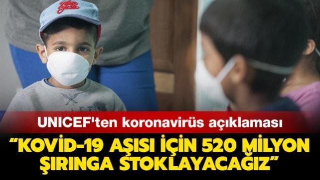 UNICEF'ten koronavirüs açıklaması: Kovid-19 aşısı için 520 milyon şırınga stoklayacağız