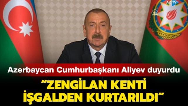 Azerbaycan Cumhurbaşkanı Aliyev: Zengilan kenti Ermenistan işgalinden kurtarıldı