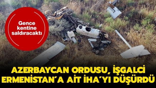 Azerbaycan, işgalci Ermenistan'a ait bir İHA'yı düşürdü