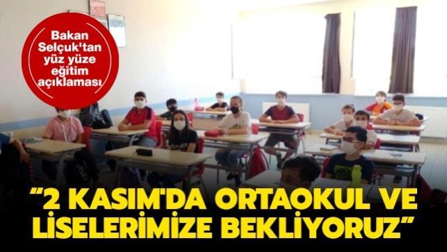 Bakan Selçuk'tan yüz yüze eğitim açıklaması: 2 Kasım'da ortaokul ve liselerimize bekliyoruz