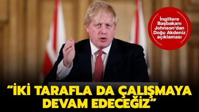İngiltere Başbakanı Johnson'dan Doğu Akdeniz açıklaması: İki tarafla da çalışmaya devam edeceğiz