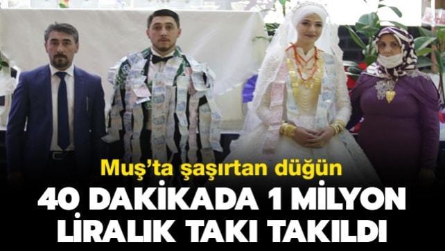 Muş'ta şaşırtan düğün: 40 dakikada 1 milyon liralık takı takıldı