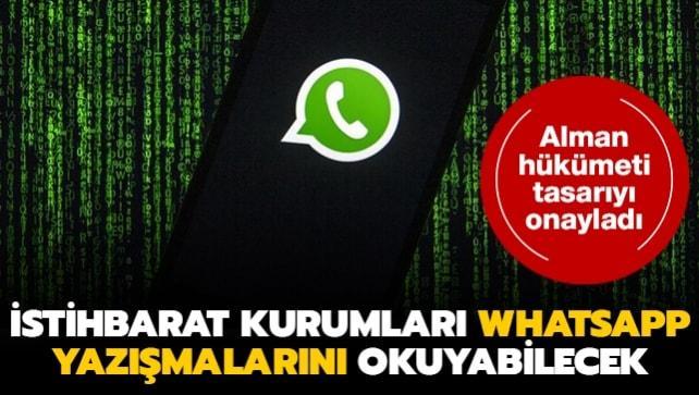 Alman hükümeti tasarıyı onayladı... İstihbarat kurumları WhatsApp yazışmalarını okuyabilecek