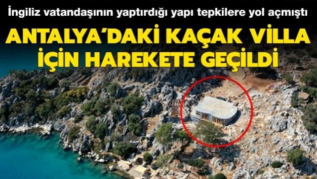 Antalya'da doğal sit alanına yapılan kaçak villayla ilgili bakanlık soruşturma başlattı