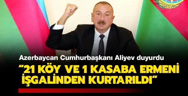 Azerbaycan Cumhurbaşkanı Aliyev duyurdu: 21 köy ve 1 kasaba Ermeni işgalinden kurtarıldı