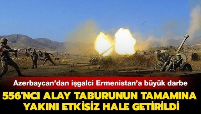 Azerbaycan'dan işgalci Ermenistan'a büyük darbe: 556'ncı alay taburunun tamamına yakını etkisiz hale getirildi