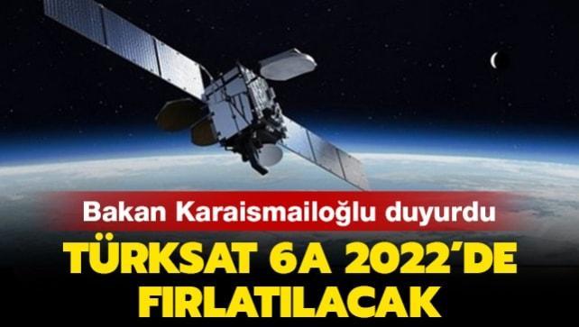 İlk milli ve yerli haberleşme uydumuz olan Türksat 6A 2022'de fırlatılacak