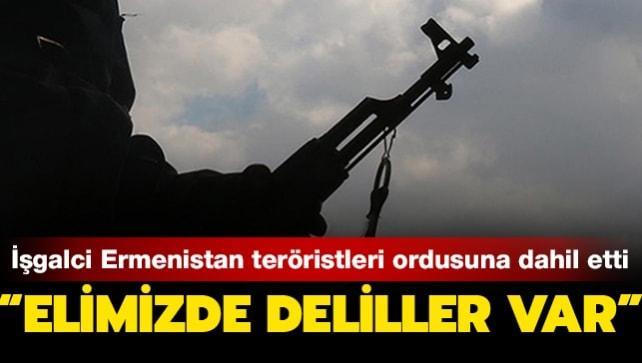 İşgalci Ermenistan teröristleri ordusuna dahil etti: Elimizde delliler var