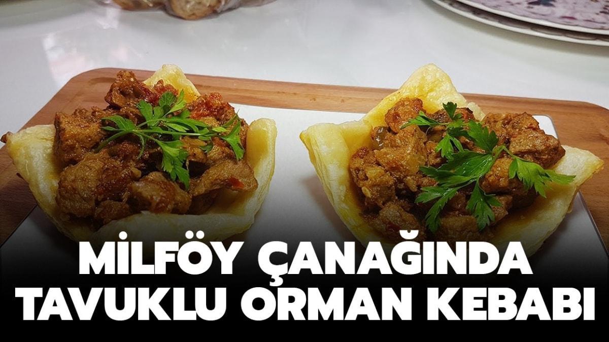 """Gelinim Mutfakta milföy çanağında tavuklu orman kebabı nasıl yapılır"""""""
