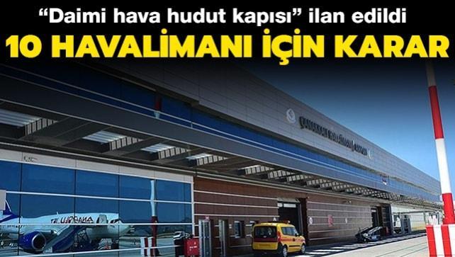10 havalimanı için karar: 'Daimi hava hudut kapısı' ilan edildi