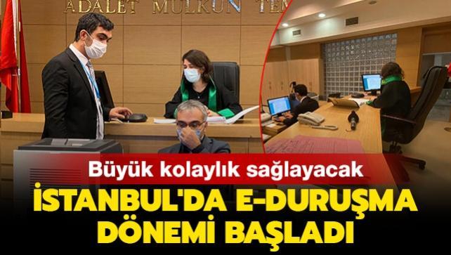 Duruşmalarda kolaylık sağlayacak e-duruşma uygulaması İstanbul'da başladı
