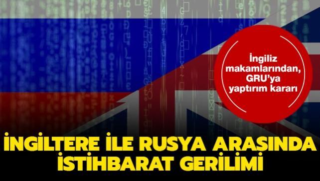 İngiltere ile Rusya arasında istihbarat gerilimi