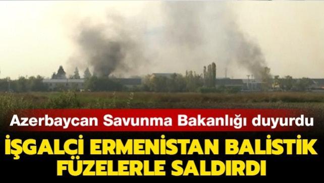 İşgalci Ermenistan balistik füzelerle saldırdı