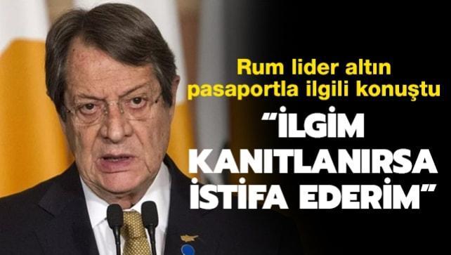 Rum lider Anastasiadis, altın pasaportla ilgili konuştu: İlgin kanıtlanırsa istifa ederim