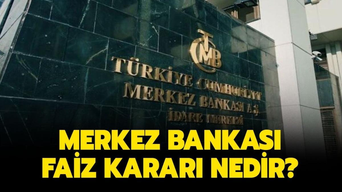 """Merkez Bankası faiz kararı açıklandı mı"""" Merkez Bankası faiz kararı nedir"""""""