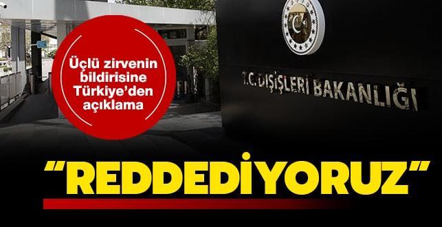 Türkiye'den Mısır-Yunanistan-GKRY zirvesi sonunda yayımlanan bildiriye tepki: Bütünüyle reddediyoruz