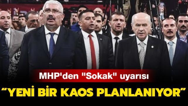 MHP'den 'Sokak' uyarısı: Yeni bir kaos planlanıyor