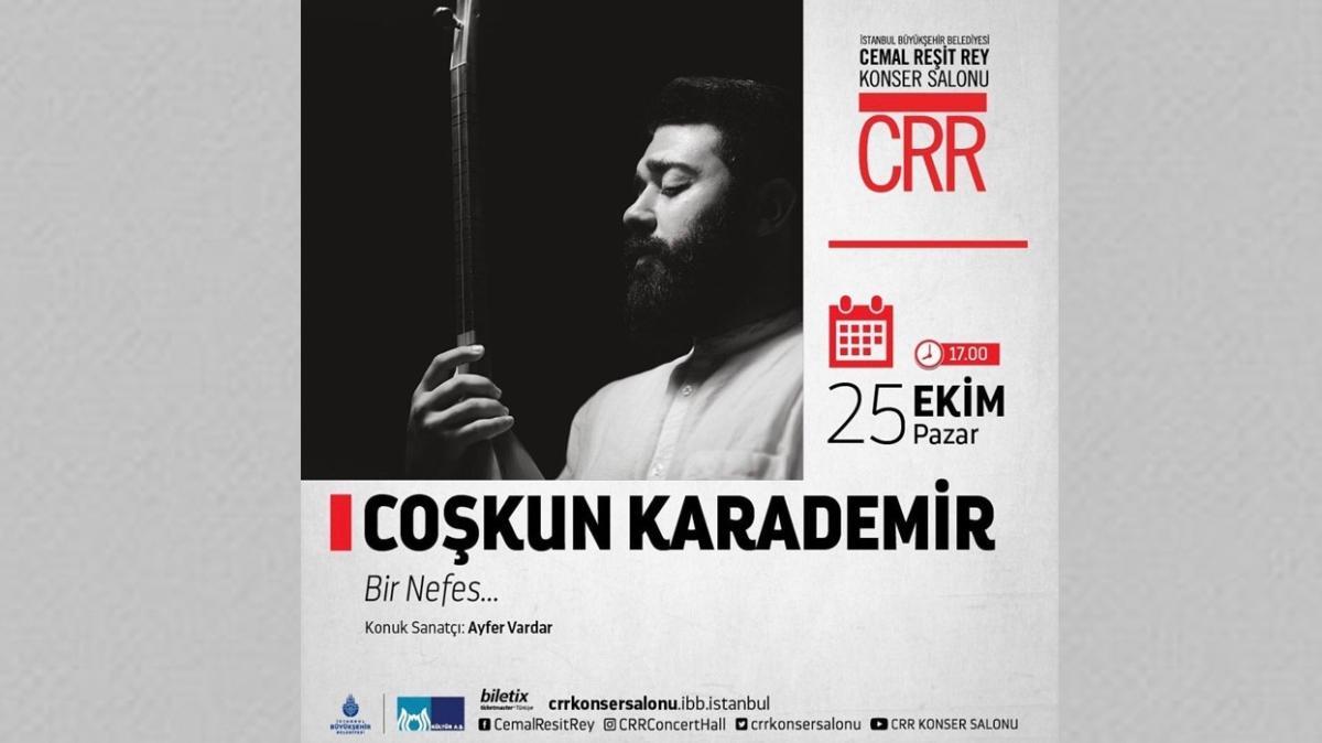 Coşkun Karademir, uzun bir aranın ardından CRR sahnesinde müzikseverlerle buluşuyor