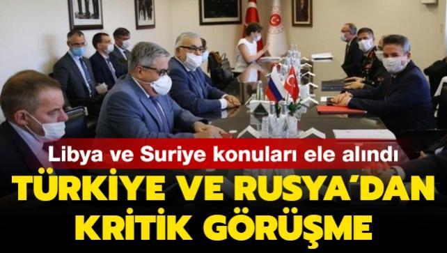 Türk ve Rus yetkililerden Libya ve Suriye görüşmesi