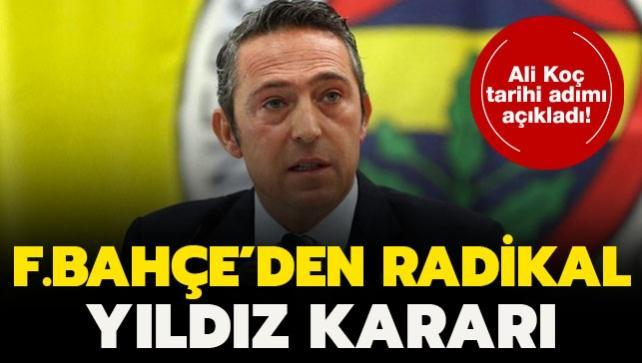Ali Koç'tan radikal yıldız planı