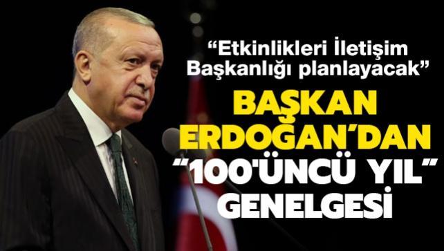 Başkan Erdoğan'dan Cumhuriyetin '100'üncü yıl' kutlamalarına ilişkin genelge