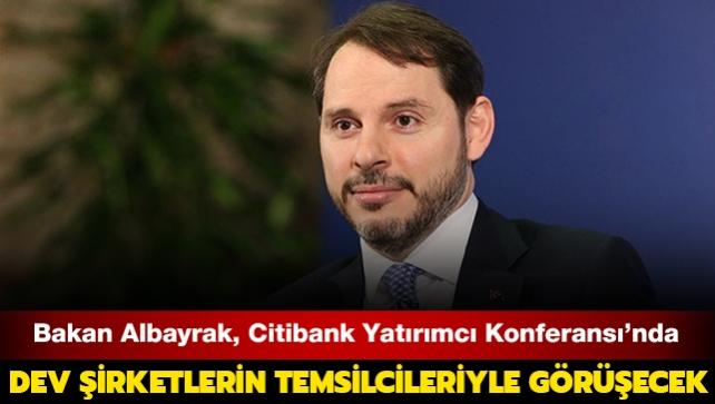 Bakan Albayrak Citibank Yatırımcı Konferansı'nda dev şirketlerin temsilcileriyle görüşecek