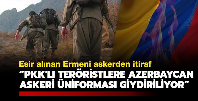 Esir alınan Ermeni askerden itiraf: PKK'lı teröristlere Azerbaycan askeri üniforması giydiriliyor