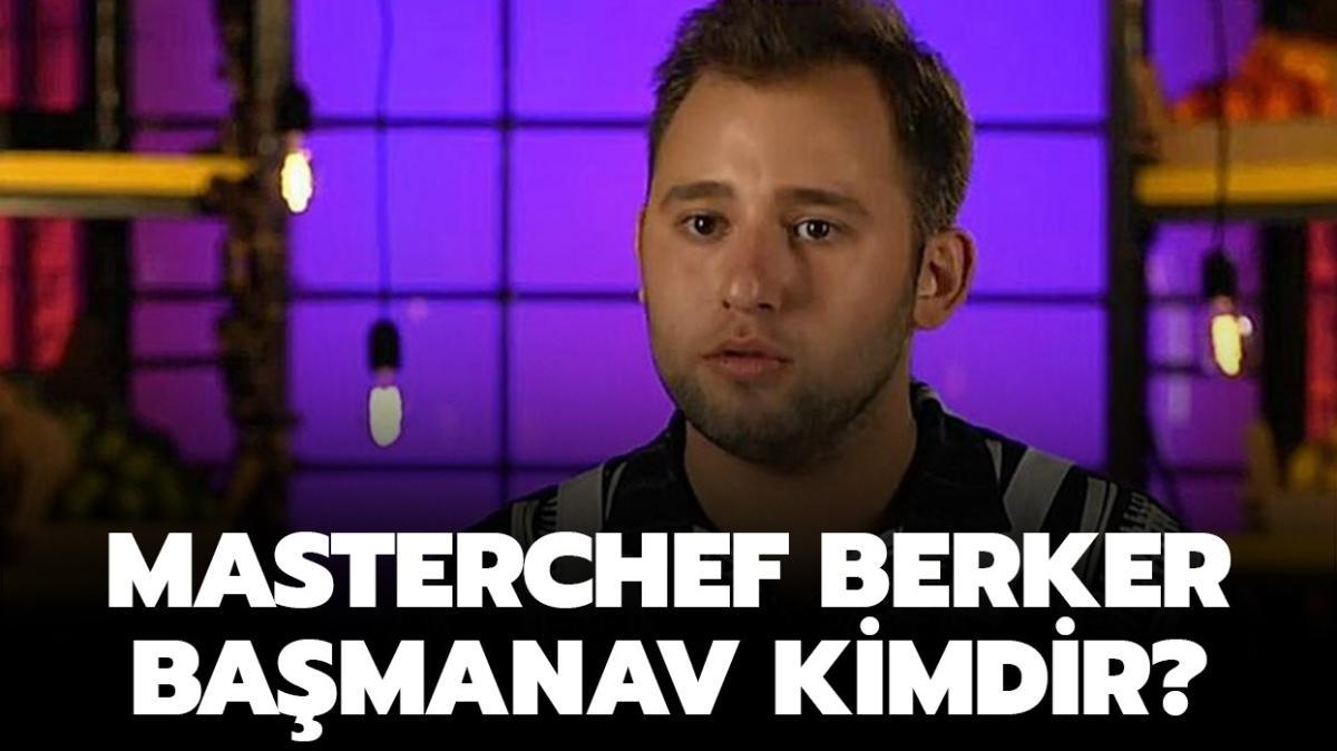"""MasterChef yarışmacısı Berker Başmanav kaç yaşında"""" MasterChef Berker kimdir, nereli"""""""