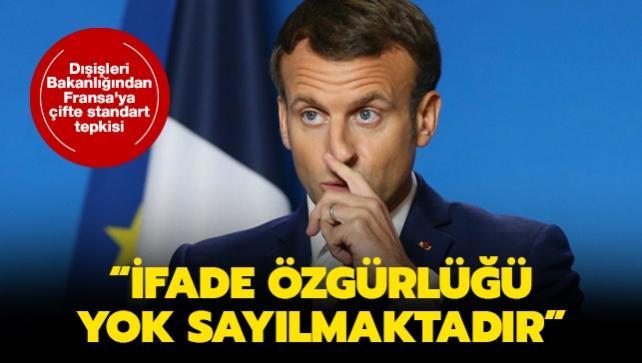 Dışişleri Bakanlığından Fransa'ya çifte standart tepkisi: İfade özgürlüğü yok sayılmaktadır