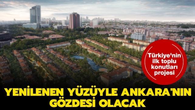 Türkiye'nin ilk toplu konutları... Yenilenen yüzüyle Ankara'nın gözdesi olacak
