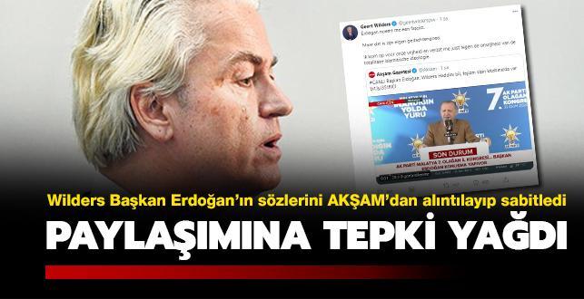 Wilders Başkan Erdoğan'ın sözlerini AKŞAM'dan alıntılayıp sabitledi... Paylaşımına tepki yağdı