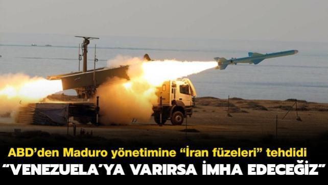 ABD'den Venezuela'ya 'İran füzeleri' tehdidi: Venezuela'ya varırsa orada imha edeceğiz