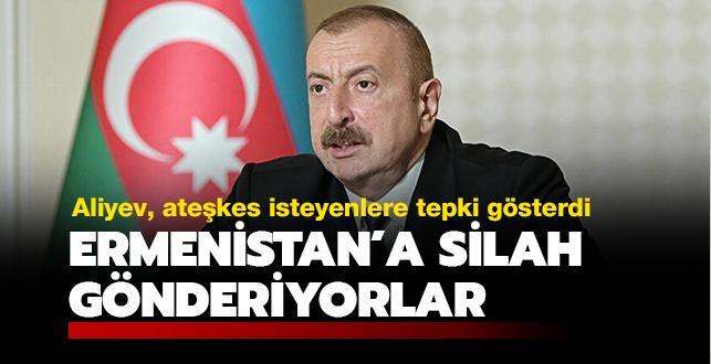 Azerbaycan Cumhurbaşkanı Aliyev açıkladı: Ateşkes isteyenler Ermenistan'a silahlar gönderiyor
