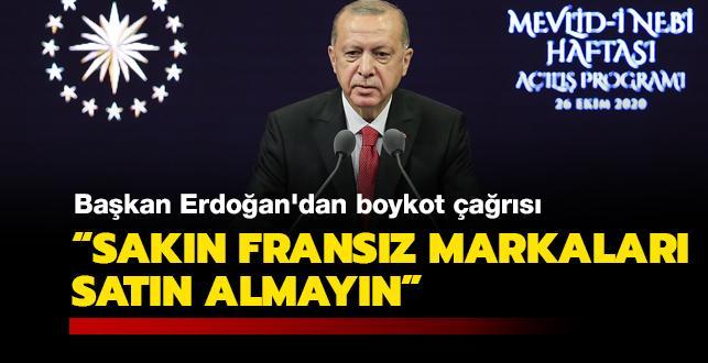Başkan Erdoğan'dan boykot çağrısı: Sakın Fransız markaları satın almayın