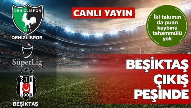 Beşiktaş, Denizlispor'un konuğu