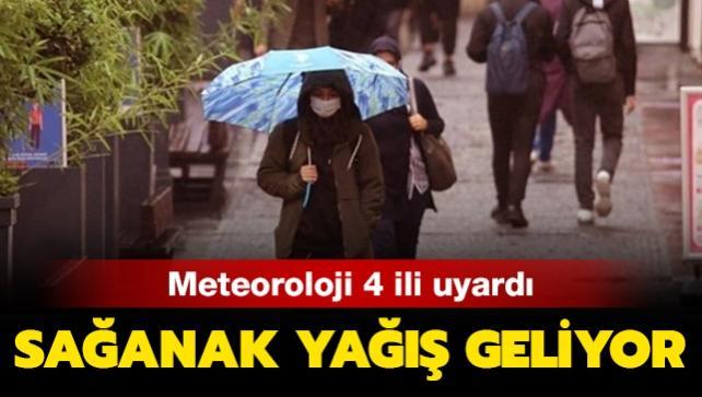 Meteoroloji'den son dakika sağanak uyarısı