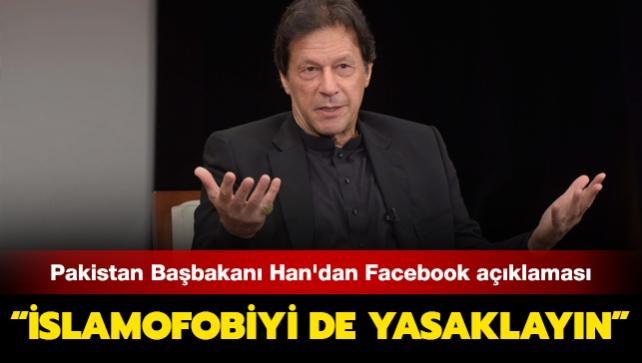 Pakistan Başbakanı Han'dan Facebook açıklaması: İslamofobiyi de yasaklayın