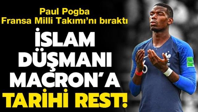 Pogba'dan İslam düşmanı Macron'a tarihi rest!