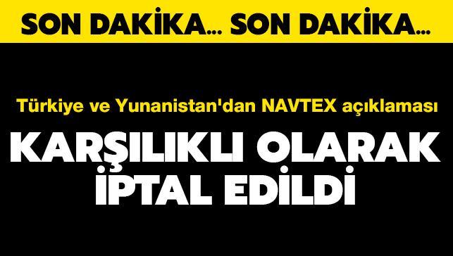 Yunanistan ve Türkiye NAVTEX'leri karşılıklı olarak iptal etti