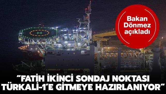 Bakan Dönmez açıkladı: Fatih ikinci sondaj noktası Türkali-1'e gitmeye hazırlanıyor