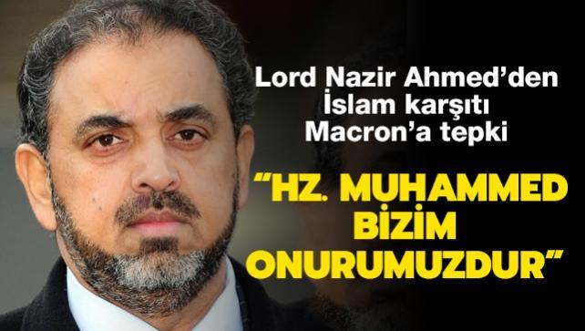 İngiltere'de Lordlar Kamarası'nın Müslüman üyesi Ahmed'ten Macron'a tepki: Hz. Muhammed (SAV) bizim onurumuzdur
