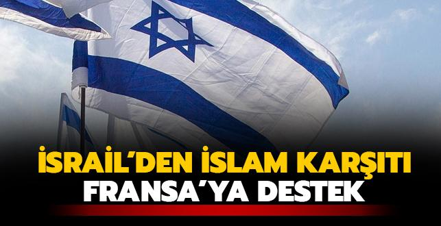 İsrail'den İslam karşıtı Fransa'ya destek