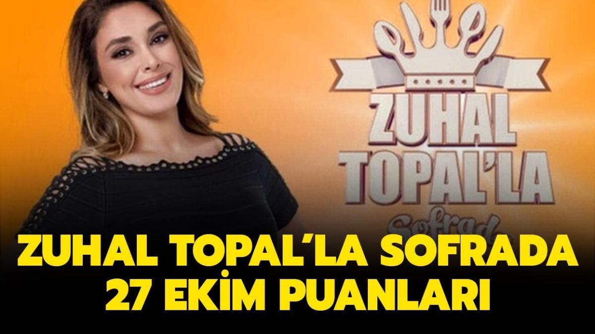 Zuhal Topal'la Sofrada puan durumu belli oldu! Zuhal Topal'la Sofrada 27 Ekim puan tablosu