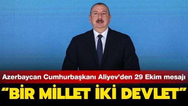 Azerbaycan Cumhurbaşkanı Aliyev 29 Ekim mesajı: Bir millet iki devlet