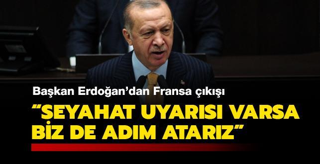Başkan Erdoğan noktayı koydu: Fransa'nın seyahatlerle ilgili bir kararı varsa, mukabil adımları atarız
