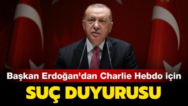 Başkan Erdoğan'dan Charlie Hebdo için suç duyurusu