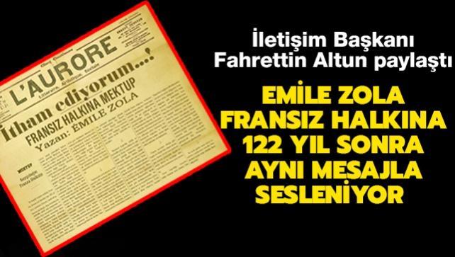 İletişim Başkanı Altun paylaştı... Emile Zola, Fransız halkına 122 yıl sonra aynı mesajla sesleniyor